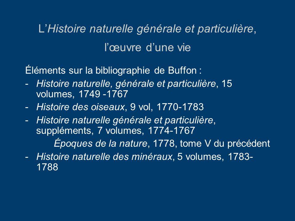 L'Histoire naturelle générale et particulière, l'œuvre d'une vie