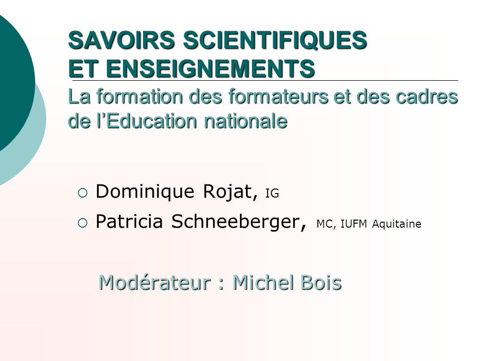 SAVOIRS SCIENTIFIQUES ET ENSEIGNEMENTS La formation des formateurs et des cadres de l'Education nationale