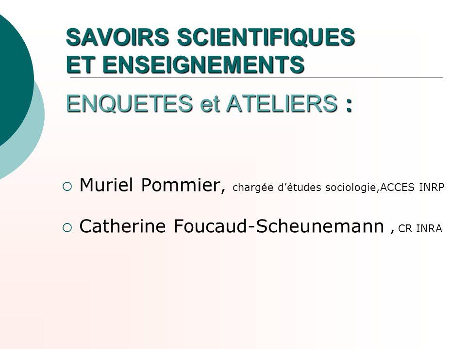SAVOIRS SCIENTIFIQUES ET ENSEIGNEMENTS ENQUETES et ATELIERS :