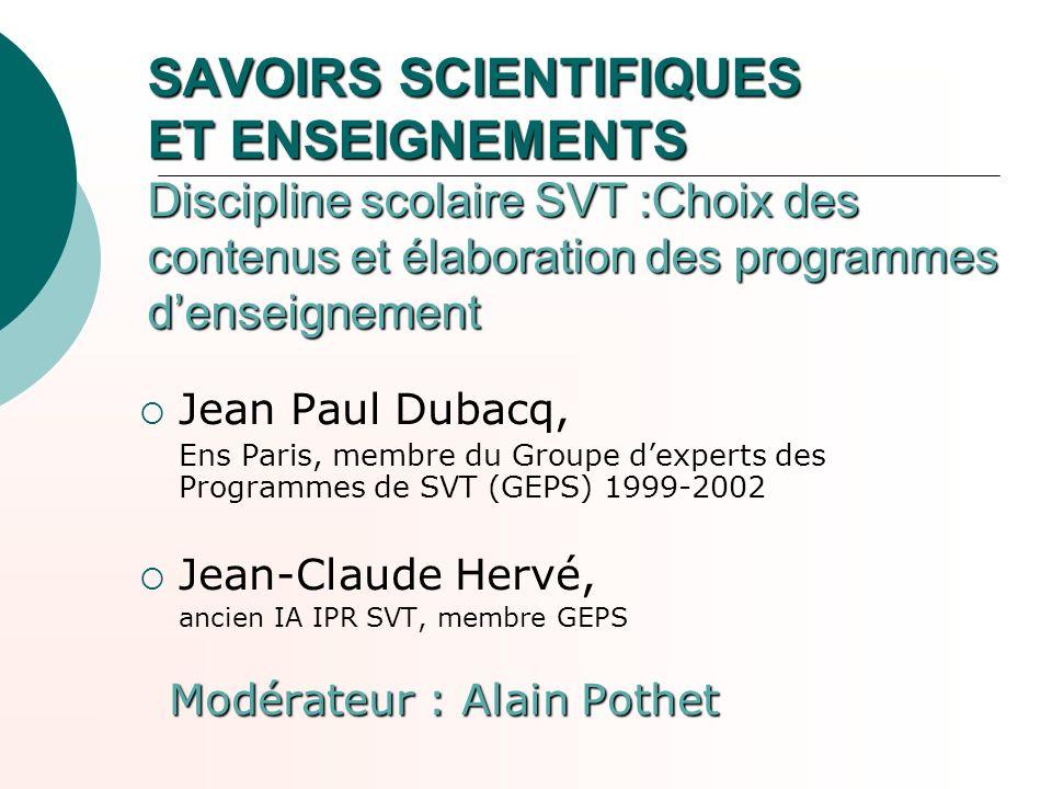 SAVOIRS SCIENTIFIQUES ET ENSEIGNEMENTS Discipline scolaire SVT :Choix des contenus et élaboration des programmes d'enseignement