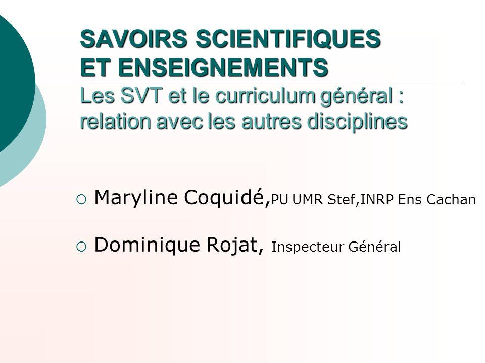 SAVOIRS SCIENTIFIQUES ET ENSEIGNEMENTS Les SVT et le curriculum général : relation avec les autres disciplines