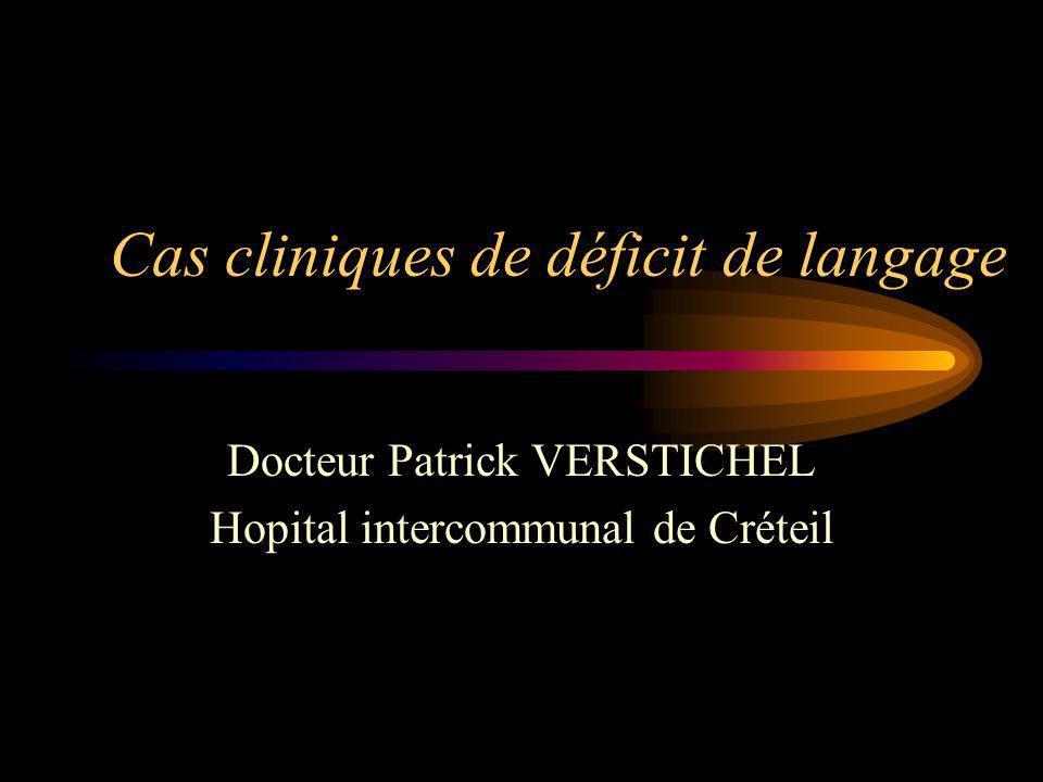 Cas cliniques de déficit de langage