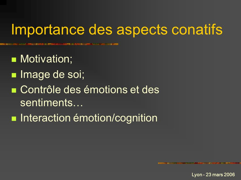 Importance des aspects conatifs