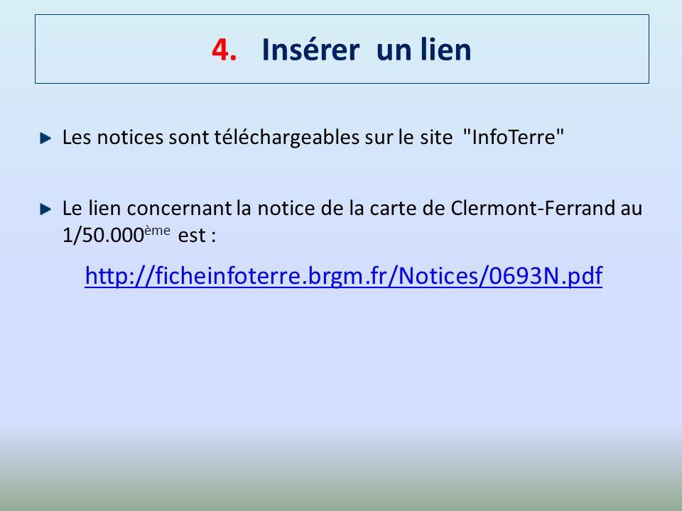 4. Insérer un lien http://ficheinfoterre.brgm.fr/Notices/0693N.pdf