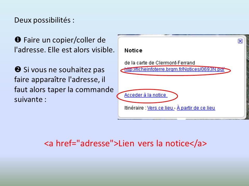 <a href= adresse >Lien vers la notice</a>