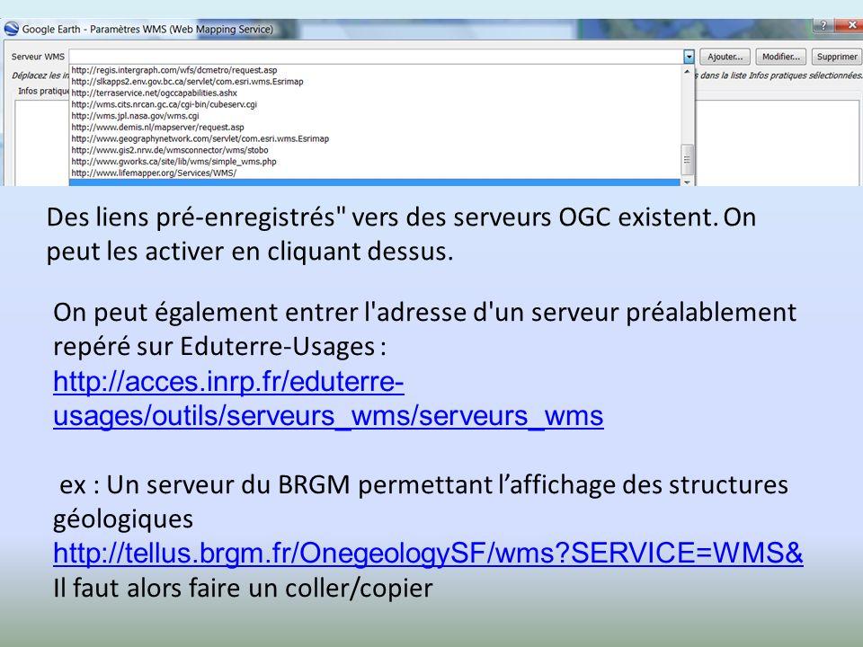 Des liens pré-enregistrés vers des serveurs OGC existent