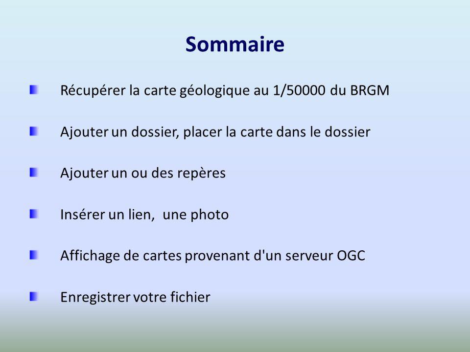 Sommaire Récupérer la carte géologique au 1/50000 du BRGM