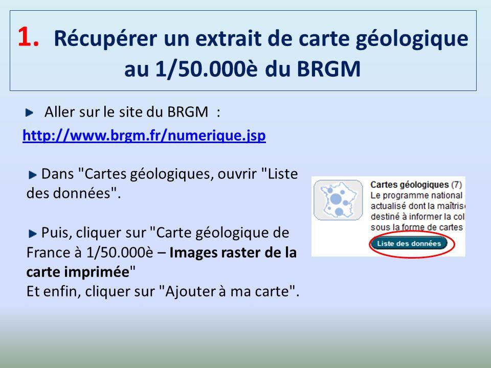 1. Récupérer un extrait de carte géologique au 1/50.000è du BRGM