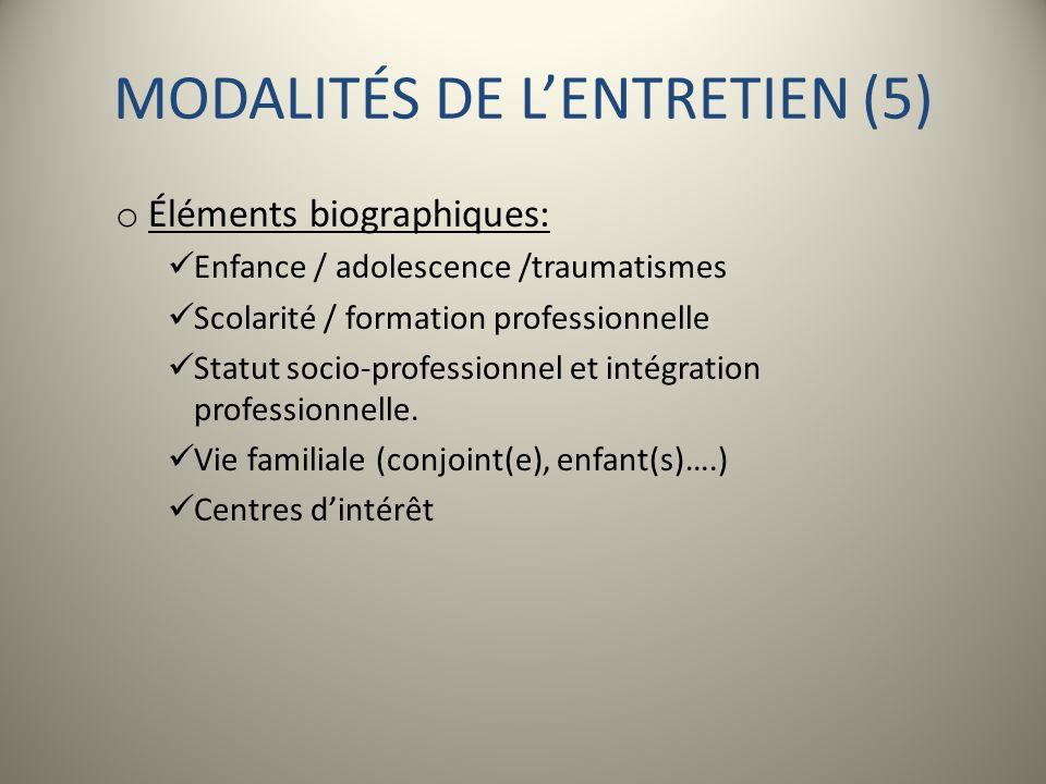 MODALITÉS DE L'ENTRETIEN (5)