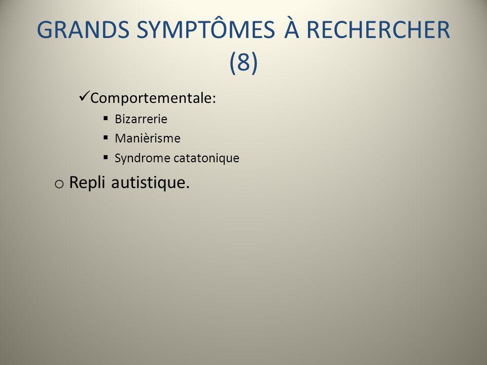 GRANDS SYMPTÔMES À RECHERCHER (8)