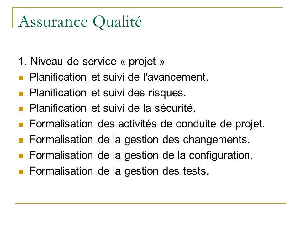 Assurance Qualité 1. Niveau de service « projet »
