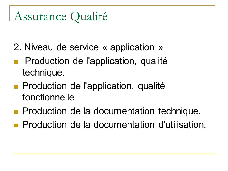 Assurance Qualité 2. Niveau de service « application »