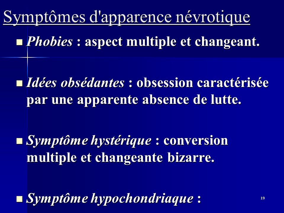 Symptômes d apparence névrotique