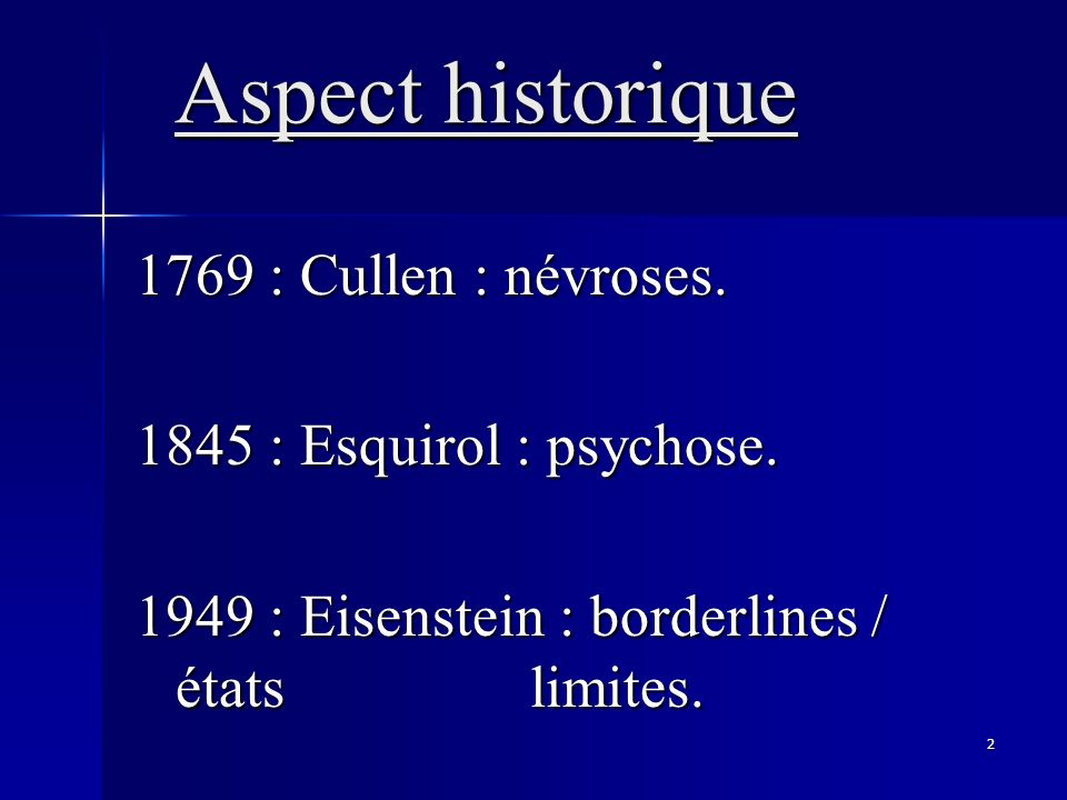 Aspect historique 1769 : Cullen : névroses.