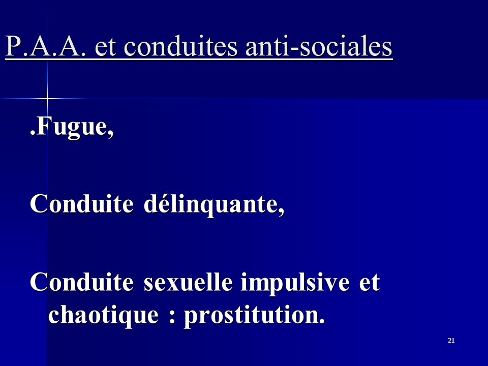 P.A.A. et conduites anti-sociales