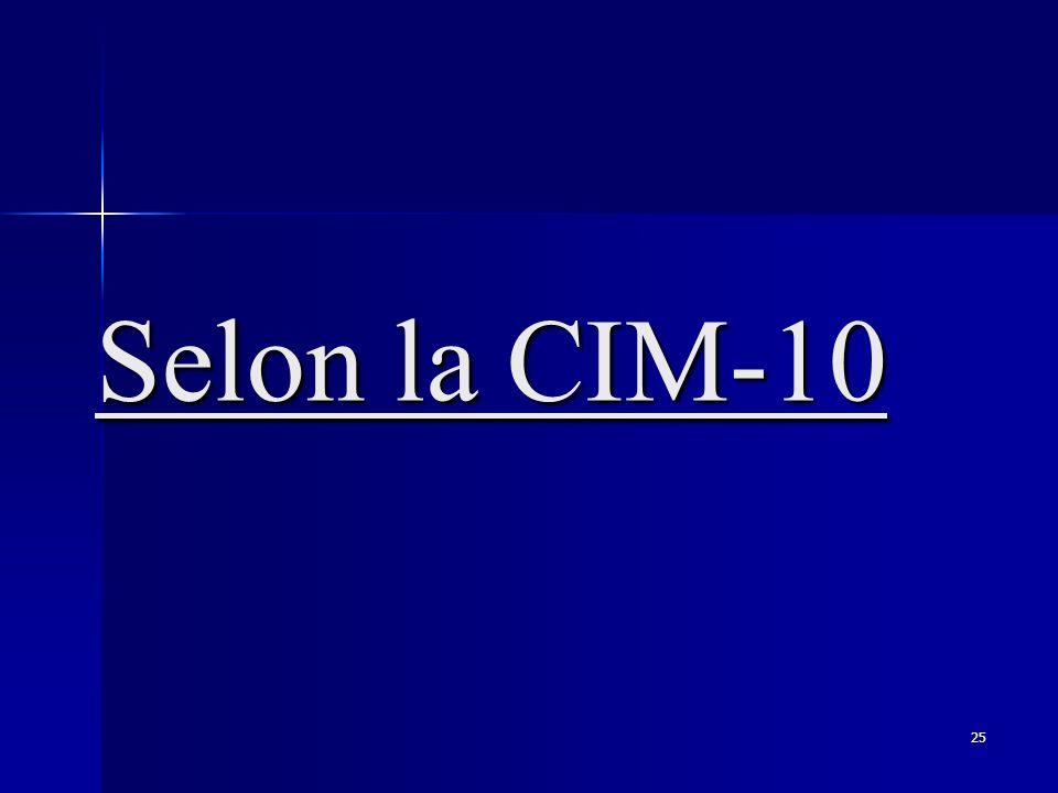 Selon la CIM-10