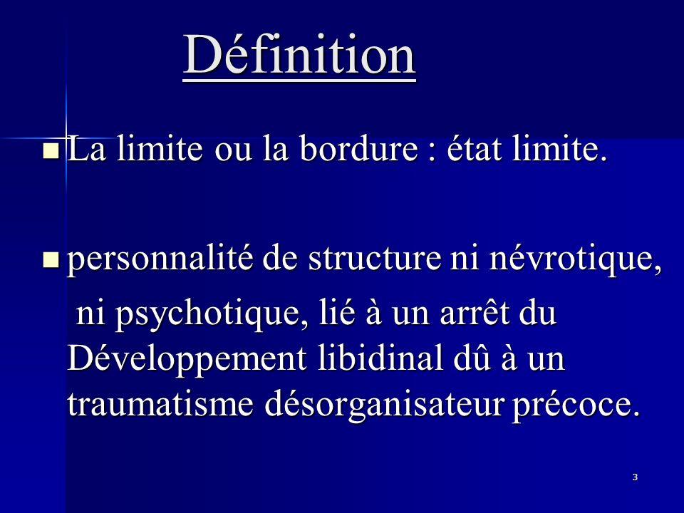 Définition La limite ou la bordure : état limite.