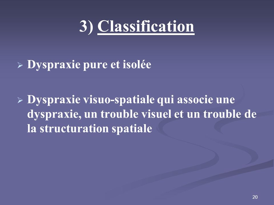 3) Classification Dyspraxie pure et isolée