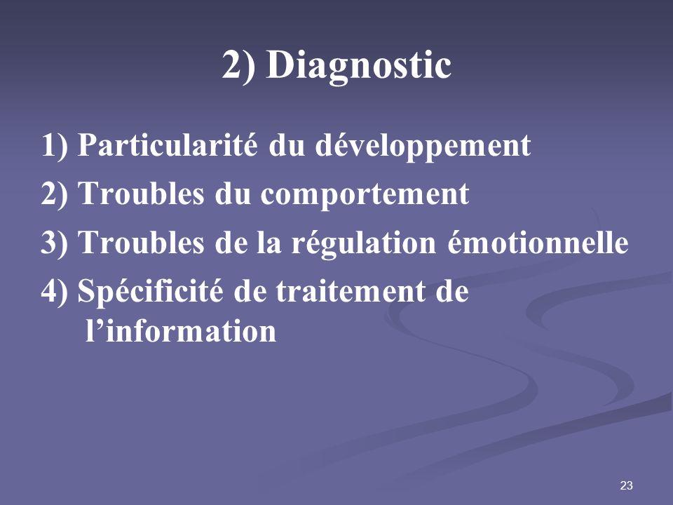 2) Diagnostic 1) Particularité du développement