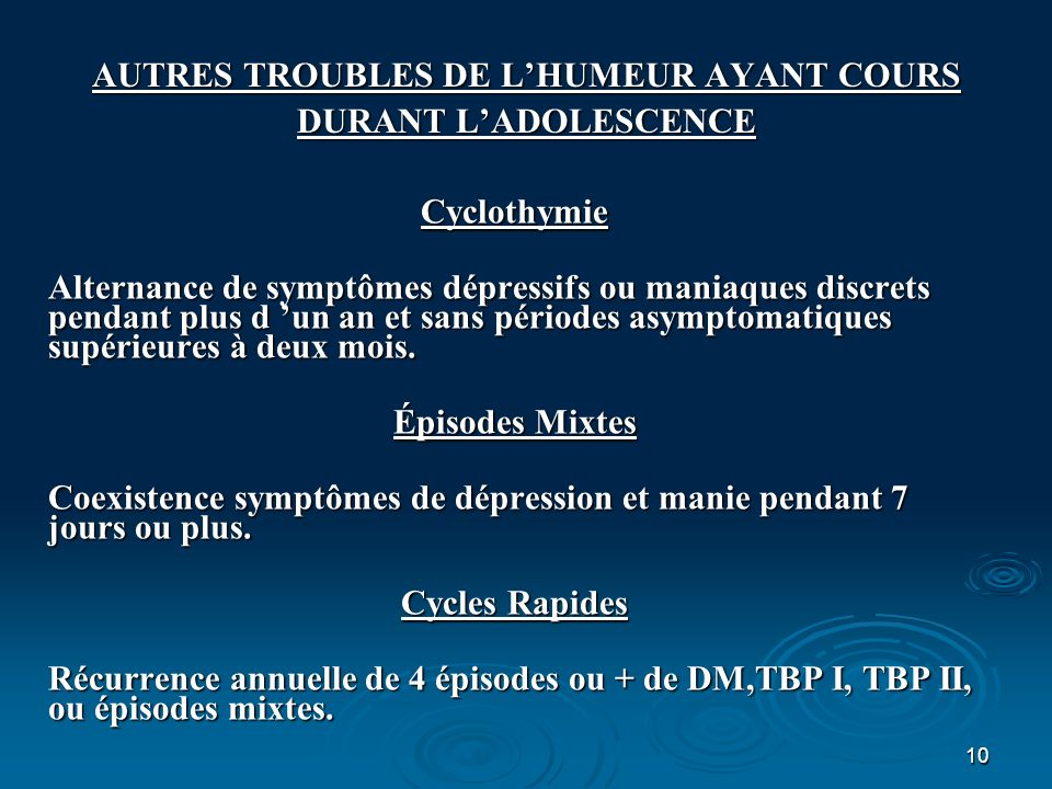 AUTRES TROUBLES DE L'HUMEUR AYANT COURS DURANT L'ADOLESCENCE