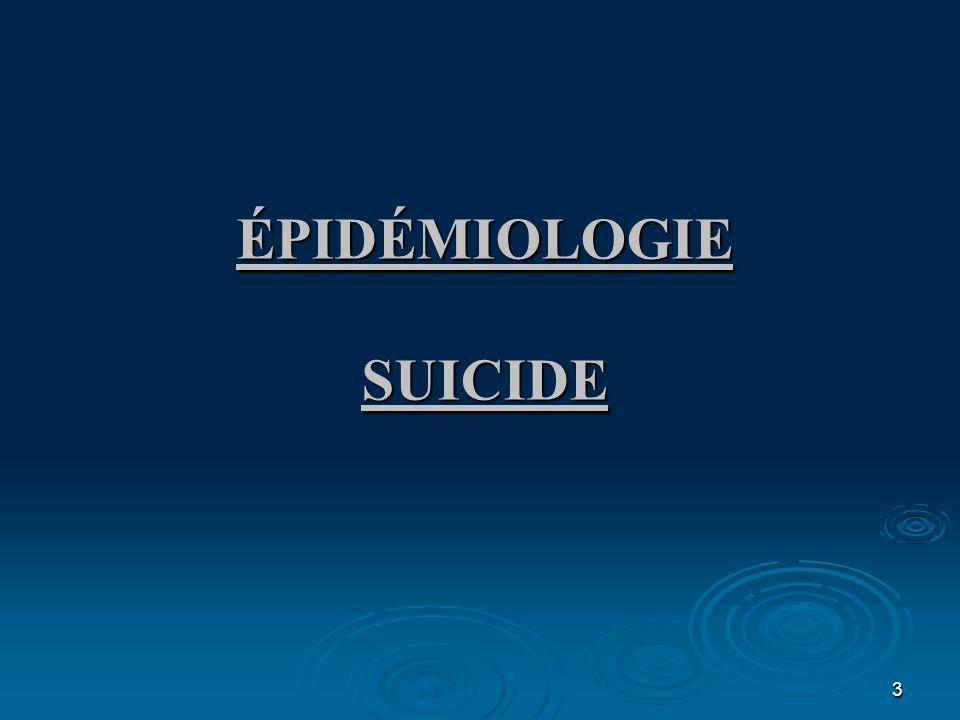 ÉPIDÉMIOLOGIE SUICIDE