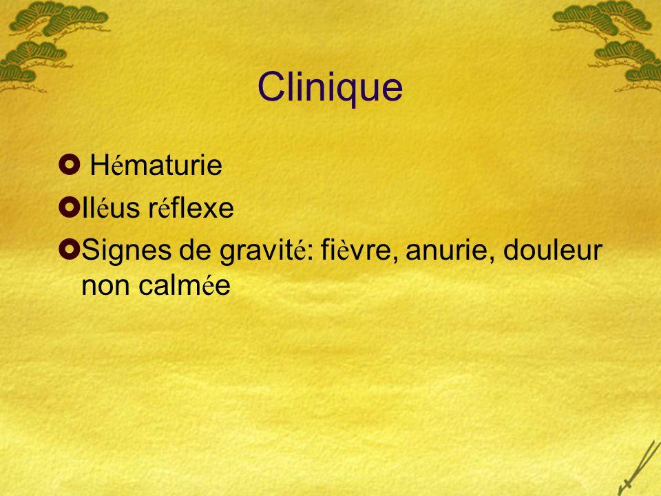 Clinique Hématurie Iléus réflexe
