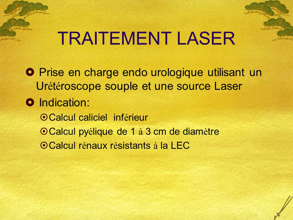TRAITEMENT LASERPrise en charge endo urologique utilisant un Urétéroscope souple et une source Laser.