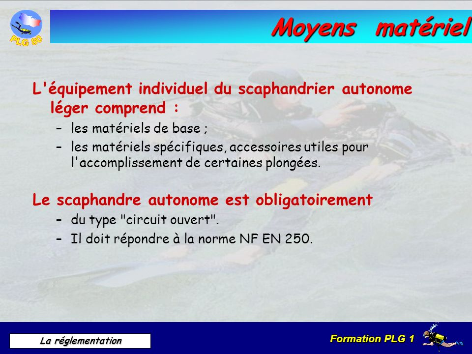 Moyens matérielL équipement individuel du scaphandrier autonome léger comprend : les matériels de base ;