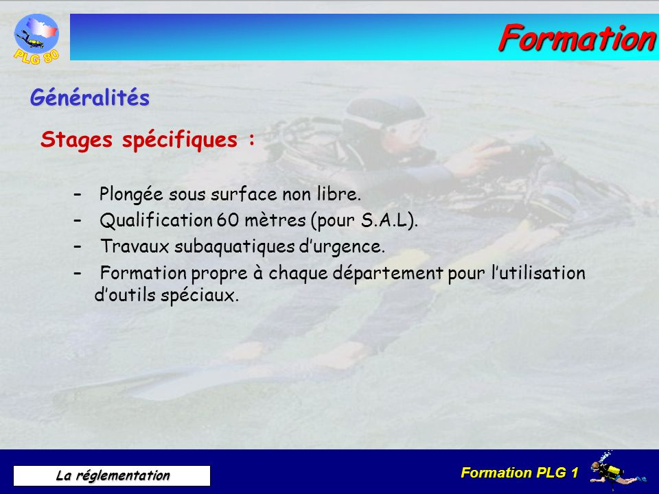 Formation Généralités Stages spécifiques :