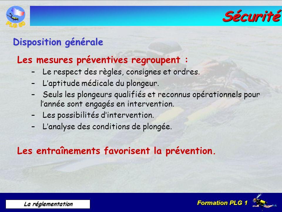 Sécurité Disposition générale Les mesures préventives regroupent :