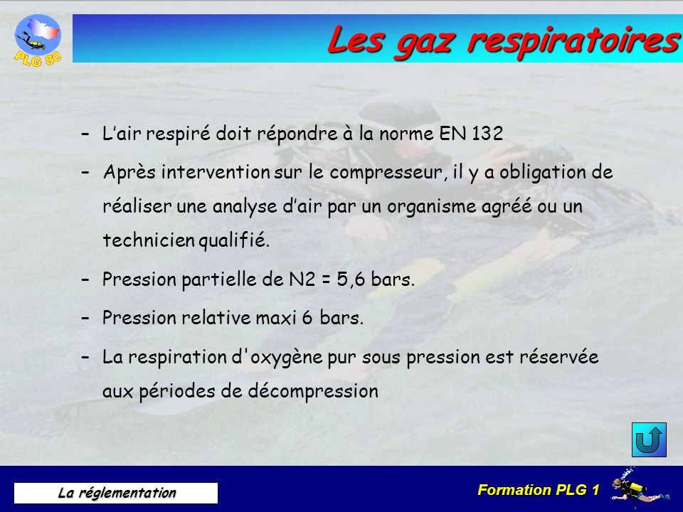 Les gaz respiratoires L'air respiré doit répondre à la norme EN 132