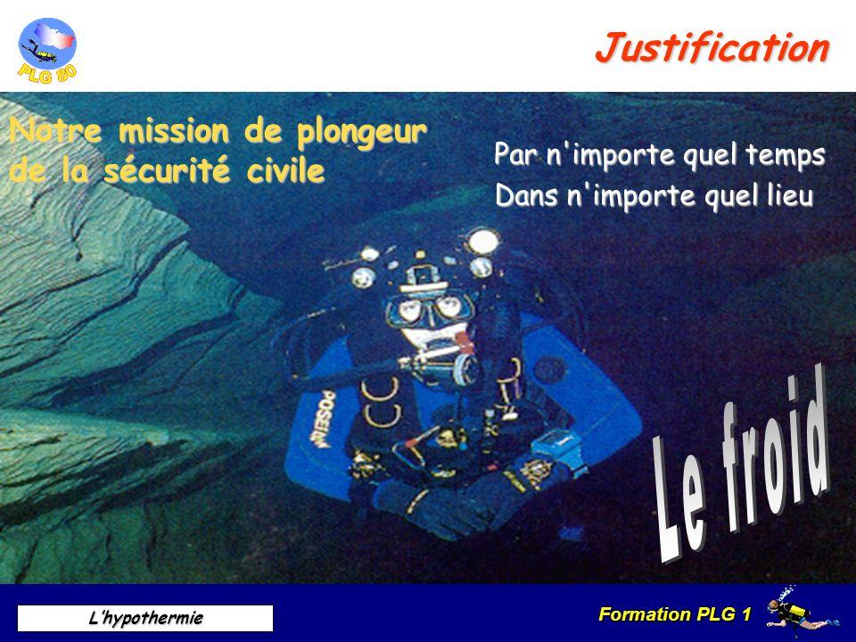 Le froid Justification Notre mission de plongeur de la sécurité civile