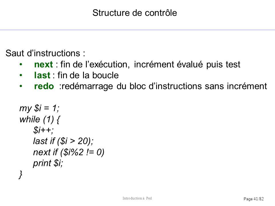 Structure de contrôle Saut d'instructions : next : fin de l'exécution, incrément évalué puis test.