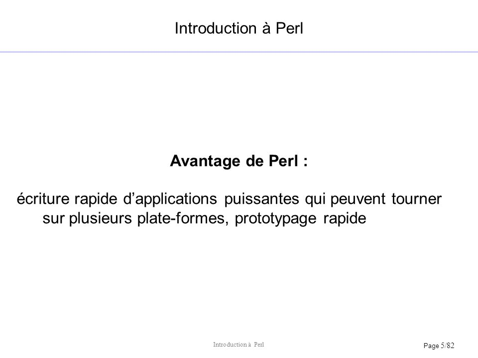 Introduction à Perl Avantage de Perl :