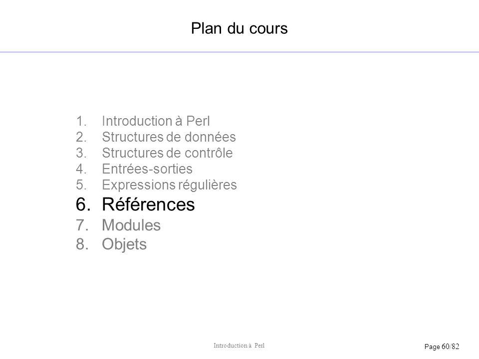 Références Plan du cours Modules Objets Introduction à Perl