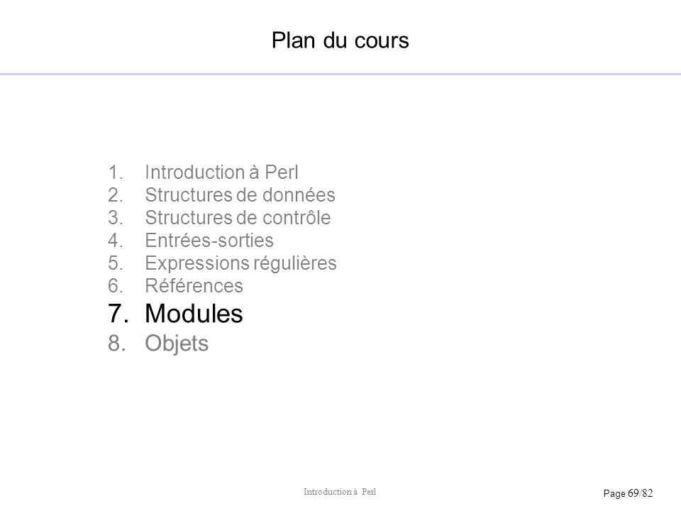 Modules Plan du cours Objets Introduction à Perl Structures de données