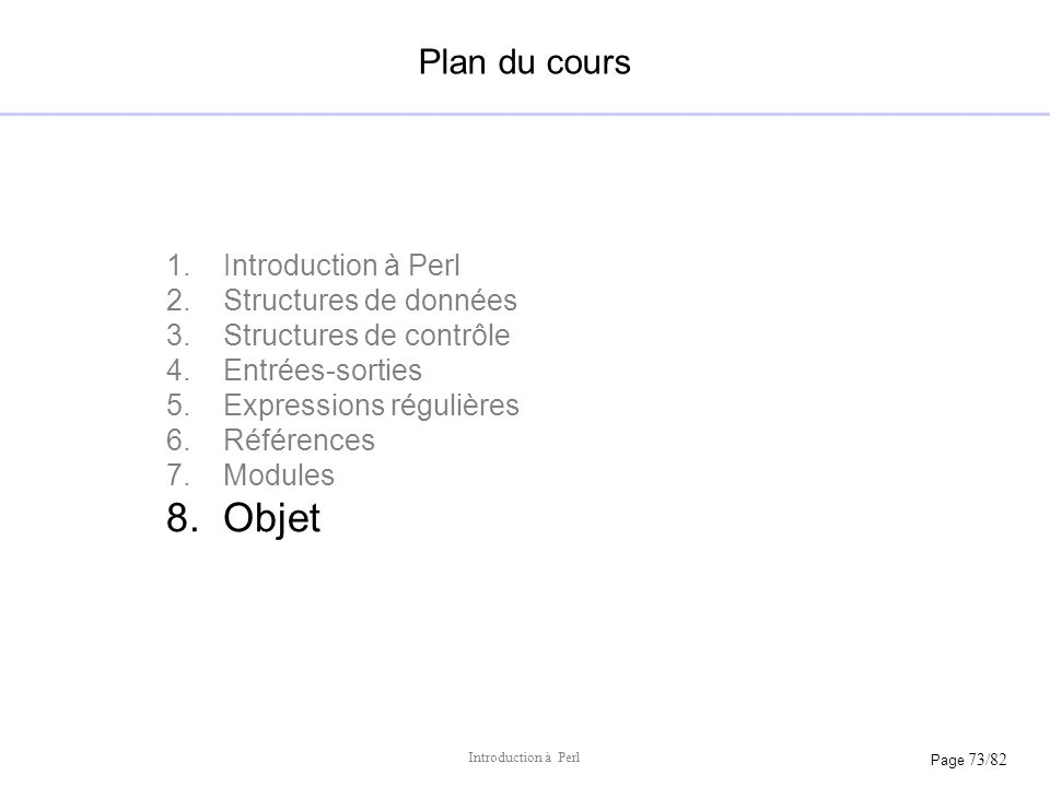 Objet Plan du cours Introduction à Perl Structures de données