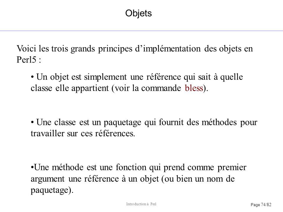 Objets Voici les trois grands principes d'implémentation des objets en Perl5 :