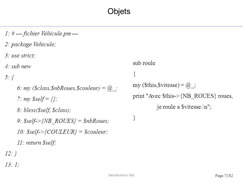 Objets 1: # --- fichier Vehicule.pm --- 2: package Vehicule;