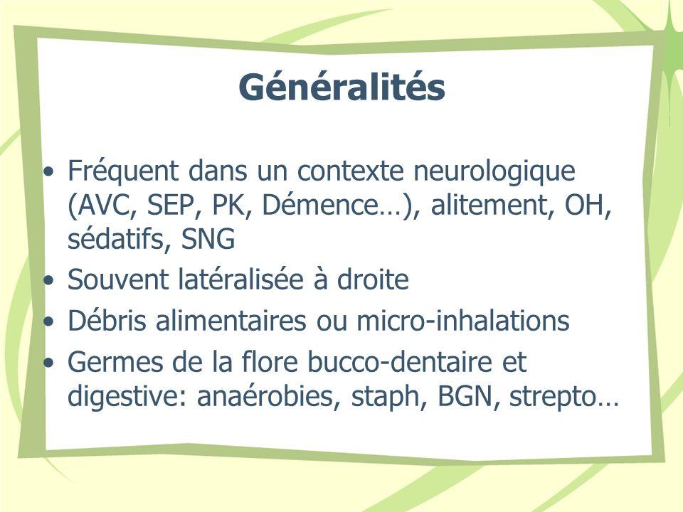 Généralités Fréquent dans un contexte neurologique (AVC, SEP, PK, Démence…), alitement, OH, sédatifs, SNG.
