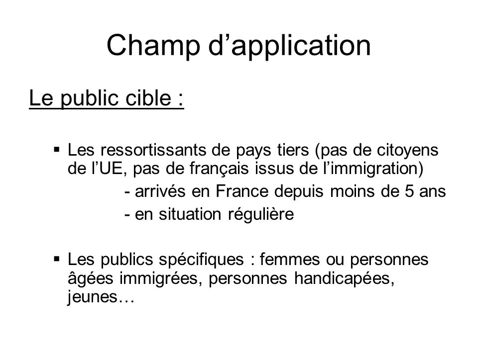 Champ d'application Le public cible :