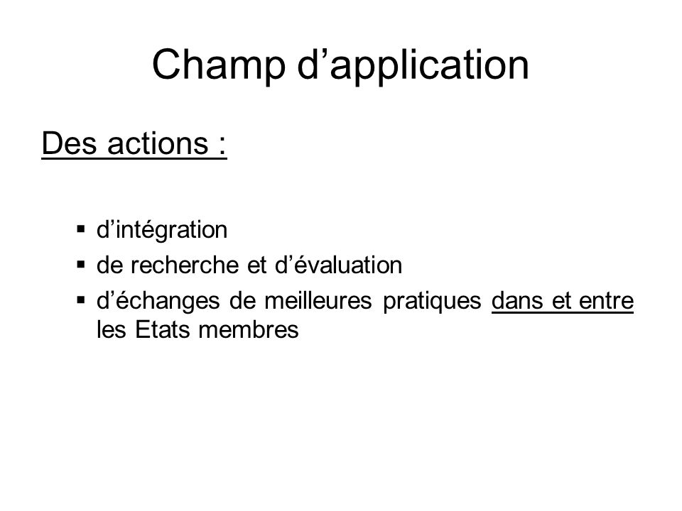Champ d'application Des actions : d'intégration