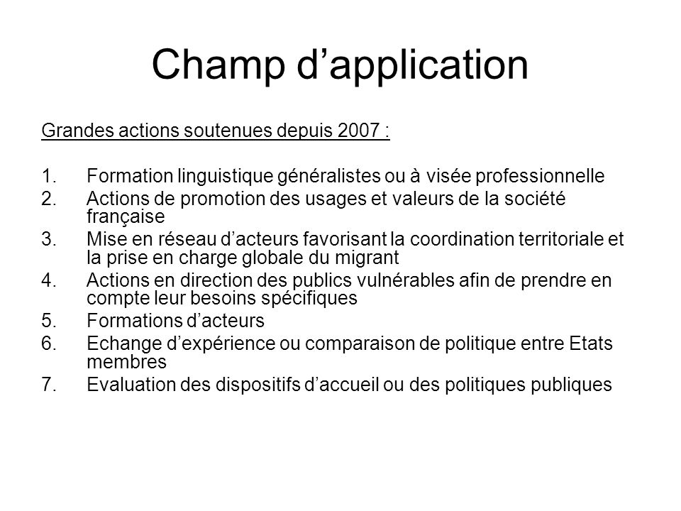 Champ d'application Grandes actions soutenues depuis 2007 :