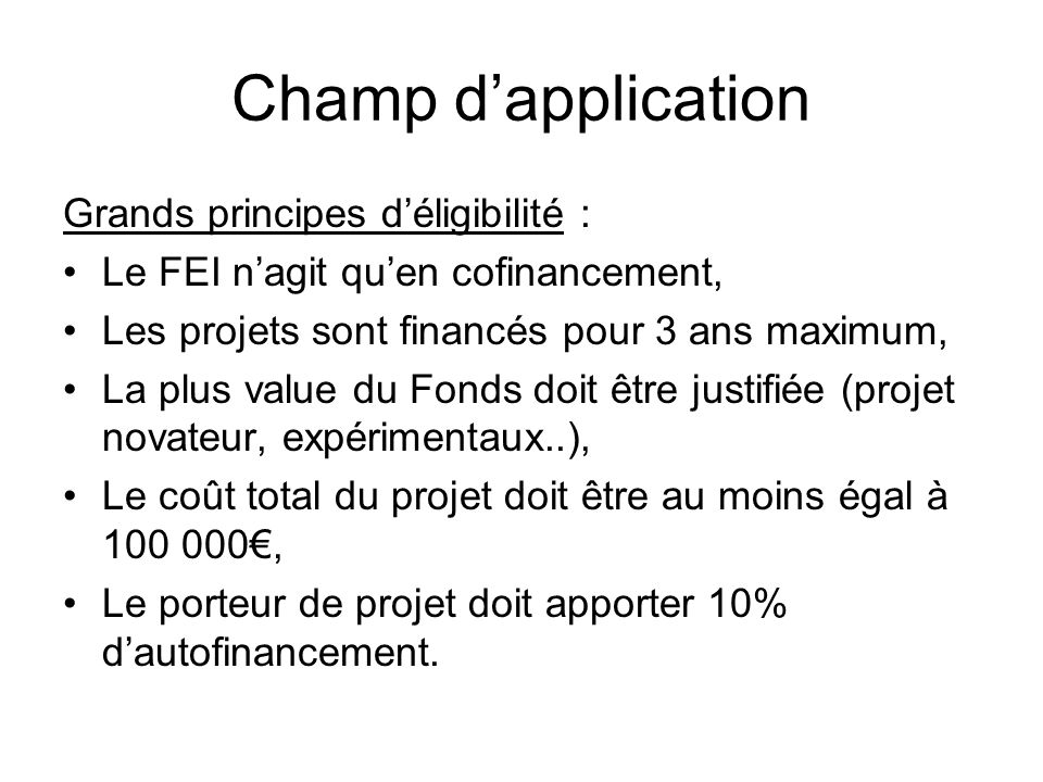 Champ d'application Grands principes d'éligibilité :
