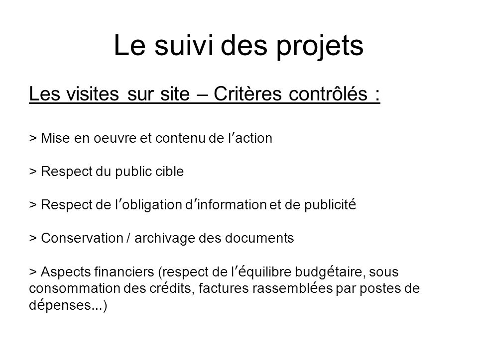 Le suivi des projets Les visites sur site – Critères contrôlés :