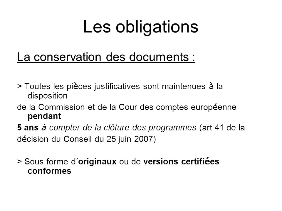 Les obligations La conservation des documents :