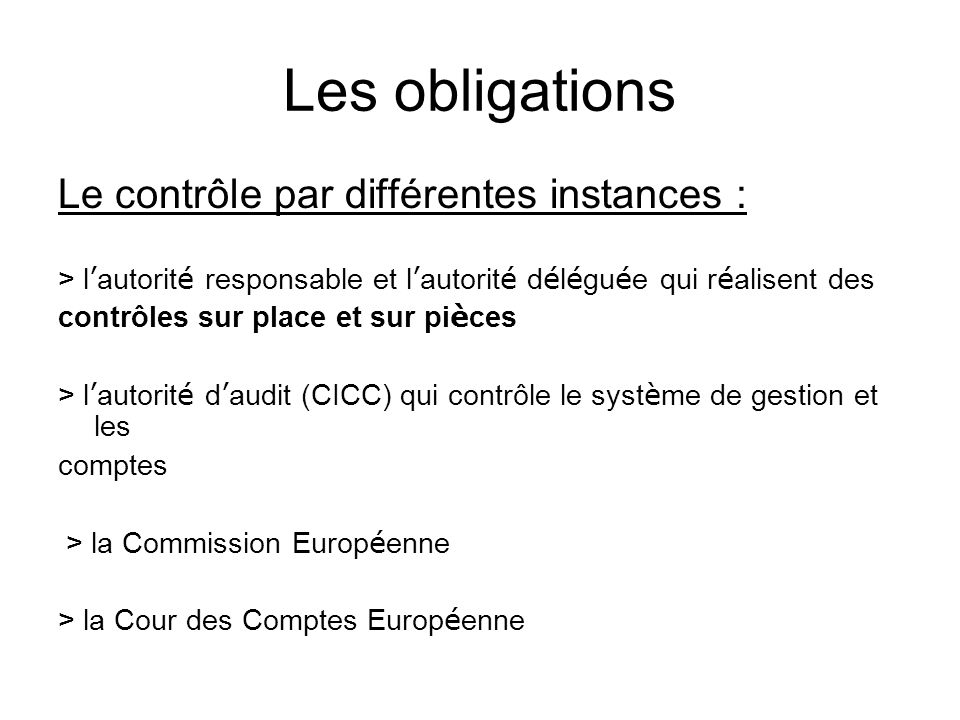 Les obligations Le contrôle par différentes instances :