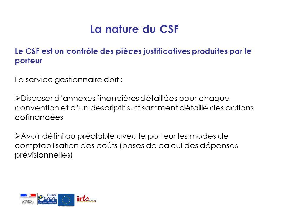 La nature du CSF Le CSF est un contrôle des pièces justificatives produites par le porteur. Le service gestionnaire doit :