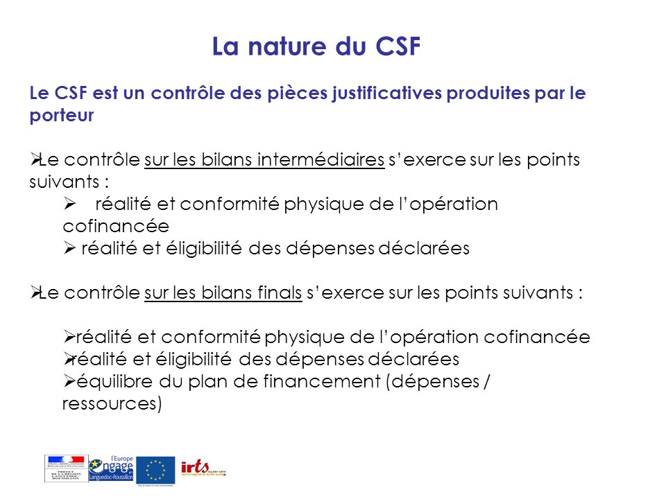 La nature du CSF Le CSF est un contrôle des pièces justificatives produites par le porteur.