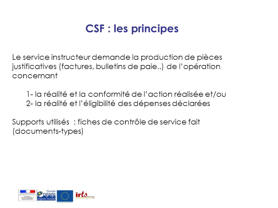 CSF : les principesLe service instructeur demande la production de pièces justificatives (factures, bulletins de paie..) de l'opération concernant.